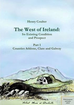 The West of Ireland: 1st Existing Condition and Prospect | Henry Coulter | Charlie Byrne's