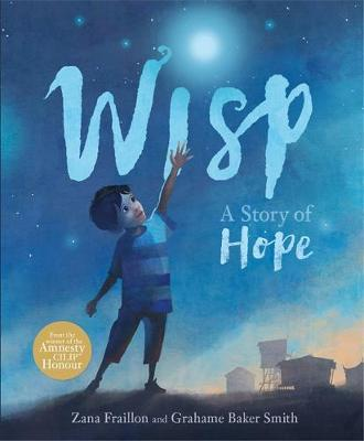 Zana Fraillon | Wisp - A story about hope | 9781408350119 | Daunt Books