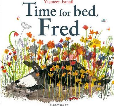 Time For Bed, Fred | Yasmeen Ismail | Charlie Byrne's