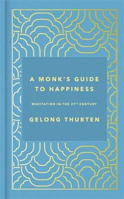 A Monk's Guide To Happiness | Gelong Thubten | Charlie Byrne's