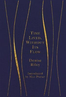 Time Lived, Without It's Flow | Denise Riley | Charlie Byrne's