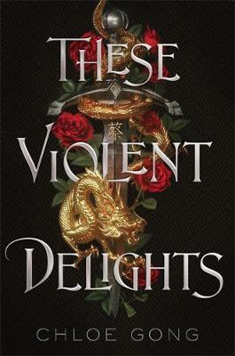Chloe Gong | These Violent Delights | 9781529344523 | Daunt Books