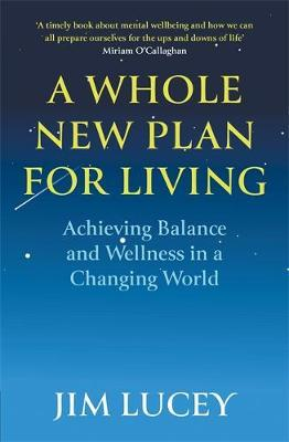 Jim Lucey   A Whole New Plan for Living   9781529345650   Daunt Books