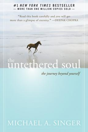 Michael A. Singer | The Untethered Soul | 9781572245372 | Daunt Books
