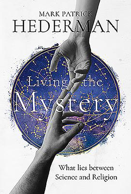 Mark Patrick Hederman | LIving the Mystery | 9781782183563 | Daunt Books