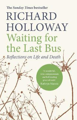 Richard Holloway | Waiting for the Last Bus | 9781786890245 | Daunt Books