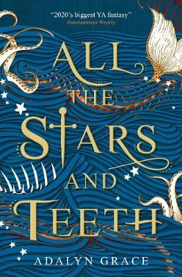 All The Stars and Teeth | Adalyn Grace | Charlie Byrne's