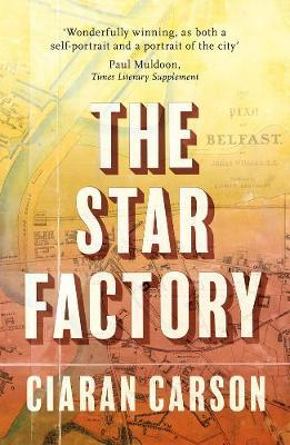 The Star Factory | Ciaran Carson | Charlie Byrne's