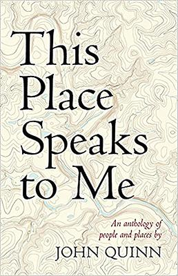 John Quinn | This Place Speaks to Me | 9781847307477 | Daunt Books