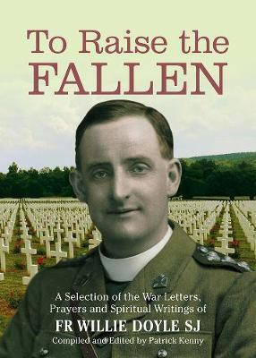 To Raise The Fallen | Fr Willie Doyle | Charlie Byrne's