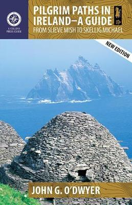 Pilgrim Paths In Ireland: From Slieve Mish To Skellig Michael by John G. O'Dwyer