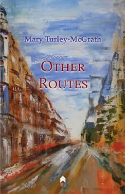 Mary Turley McGrath | Other Routes | 9781851321148 | Daunt Books