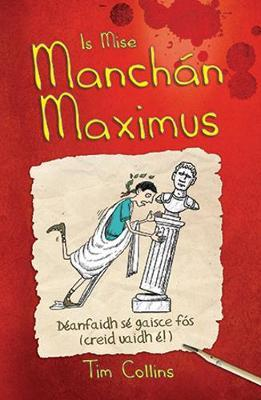Tim Collins | Is Mise Manchán Maximus | 9781857919509 | Daunt Books