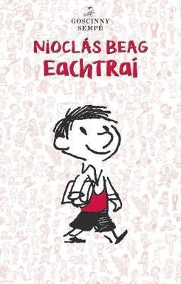 Sempé | Niolcás Beag : Eachtraí | 9781906587918 | Daunt Books