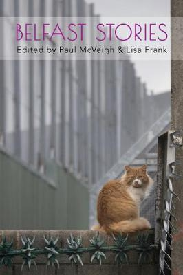 Belfast Stories | Edited by Paul McVeigh and Lisa Frank | Charlie Byrne's