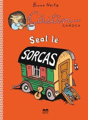 Cáitín Chaoch | Seal le Sorcas | 9781909907331 | Daunt Books