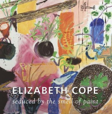 Gandon Editions | Elizabeth Cope - Seduced by the Smell of Paint | 9781910140154 | Daunt Books