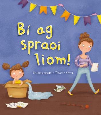 Sadhbh Devlin | Bi Ag Spraoi Liom | 9781910945490 | Daunt Books