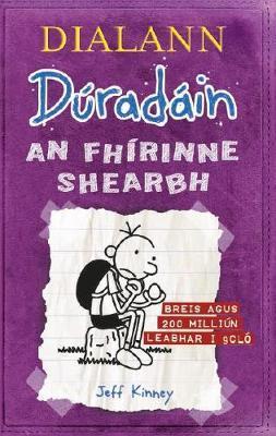 Dialann Dúradáin : An Fhírinne Shearbh | Jeff Kinney | Charlie Byrne's