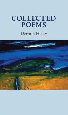 Dermot Healy – Collected Poems | Dermot Healy | Charlie Byrne's