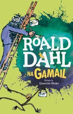 Na Gamail | Roald Dahl | Charlie Byrne's