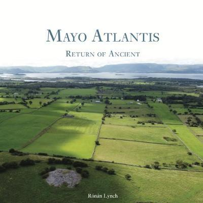 Rónán Lynch | Mayo Atlantis - Return of the Ancient | 9781916196612 | Daunt Books