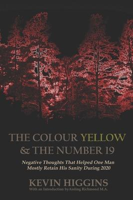Kevin Higgins | The Colour Yellow and the Number 19 | 9798554753398 | Daunt Books