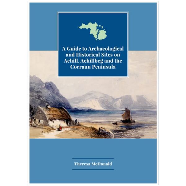 A Guide To Archaeological and Historical Sites On Achill, Achillbeg and The Corran Peninsula   Theresa McDonald   Charlie Byrne's