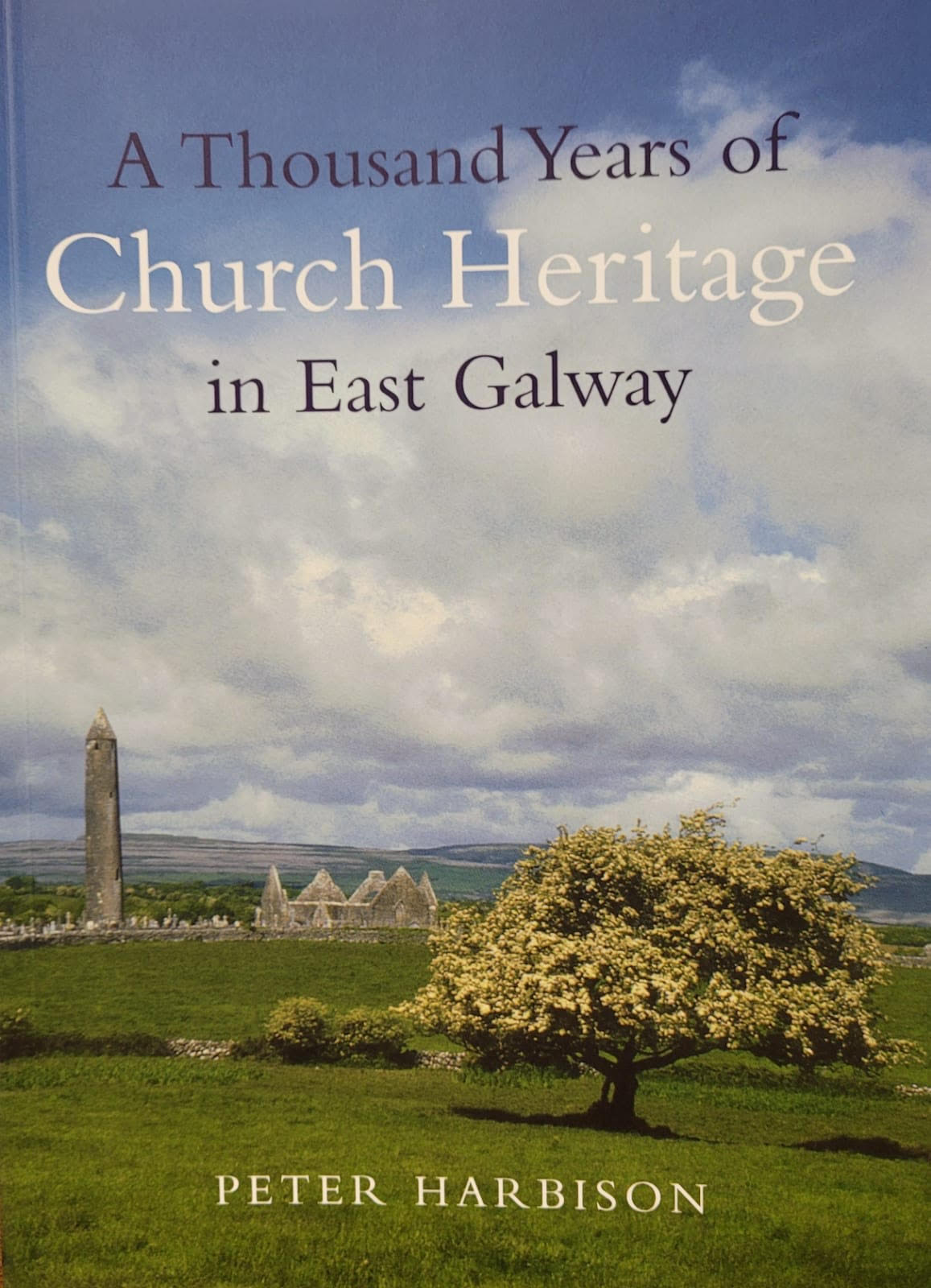 A Thousand Years of Church Heritage in East Galway | Peter Harbison | Charlie Byrne's