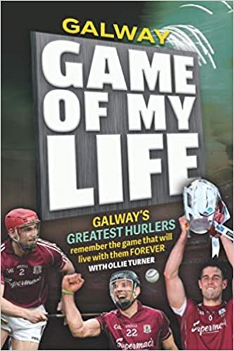 Galway Game of my Life by Ollie Turner