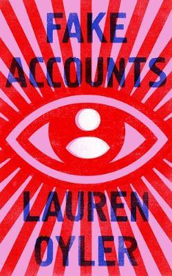 Fake Accounts | Lauren Oyler | Charlie Byrne's