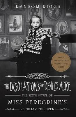 The Desolations of Devil's Acre | Ransom Riggs | Charlie Byrne's
