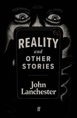 John Lanchester | Reality and Other Stories | 9780571363001 | Daunt Books