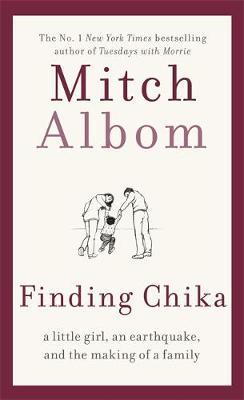 Finding Chika: A Heart-breaking and Hopeful Story About Family, Adversity and Unconditional Love | Mitch Albom | Charlie Byrne's