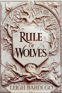 Rule of Wolves | Leigh Bardugo | Charlie Byrne's