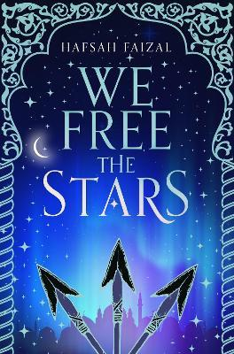 Hafsah Faizal | We Free the Stars | 9781529034110 | Daunt Books