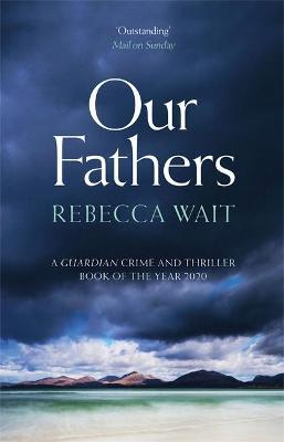 Rebecca Wait | Our Fathers | 9781529400069 | Daunt Books