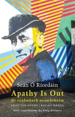 Apathy Is Out by Seán Ó Ríordáin
