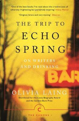 The Trip To Echo Spring | Olivia Laing | Charlie Byrne's