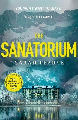 The Sanatorium: The Spine-tingling Reese Witherspoon Book Club Pick, Now A Sunday Times Bestseller | Sarah Pearse | Charlie Byrne's
