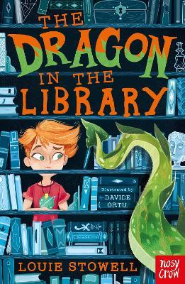 Louie Stowell | The Dragon in the Library | 9781788000260 | Daunt Books