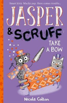 Nicola Colton | Jasper and Scruff : Take a Bow | 9781788952545 | Daunt Books