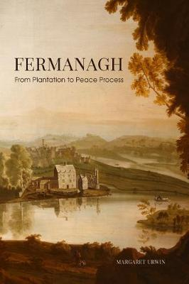 Fermanagh – From Plantation To Peace Process | Margaret Unwin | Charlie Byrne's