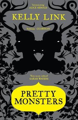 Kelly Link | Pretty Monsters | 9781847677846 | Daunt Books