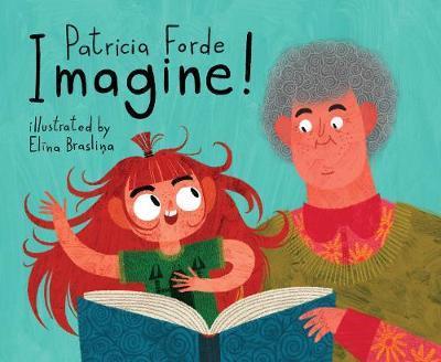 Patricia Forde | Imagine! | 9781912417483 | Daunt Books