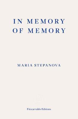 Maria Stepanova | In Memory of Memory | 9781913097530 | Daunt Books