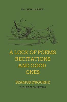 A Lock of Poems, Recitations and Good Ones | Seamus O'Rourke | Charlie Byrne's