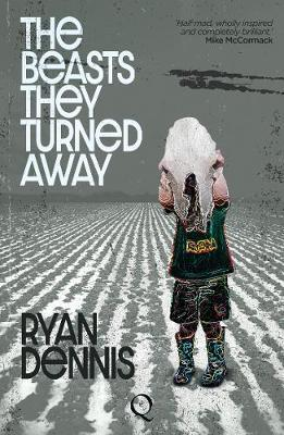 Ryan Dennis | The Beasts They Turned Away | 9781999896089 | Daunt Books