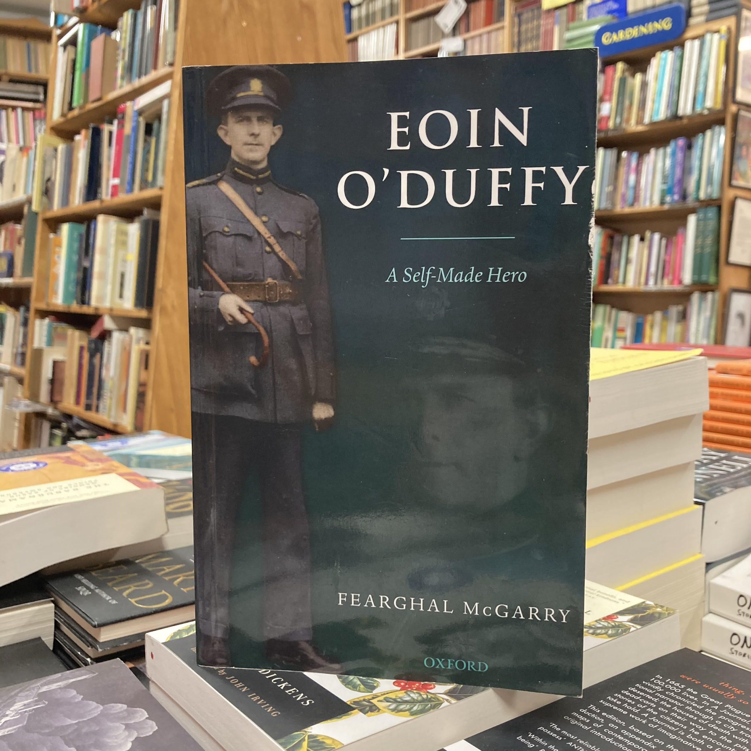 Eoin O'Duffy – A Self-Made Hero | Fearghal McGarry | Charlie Byrne's