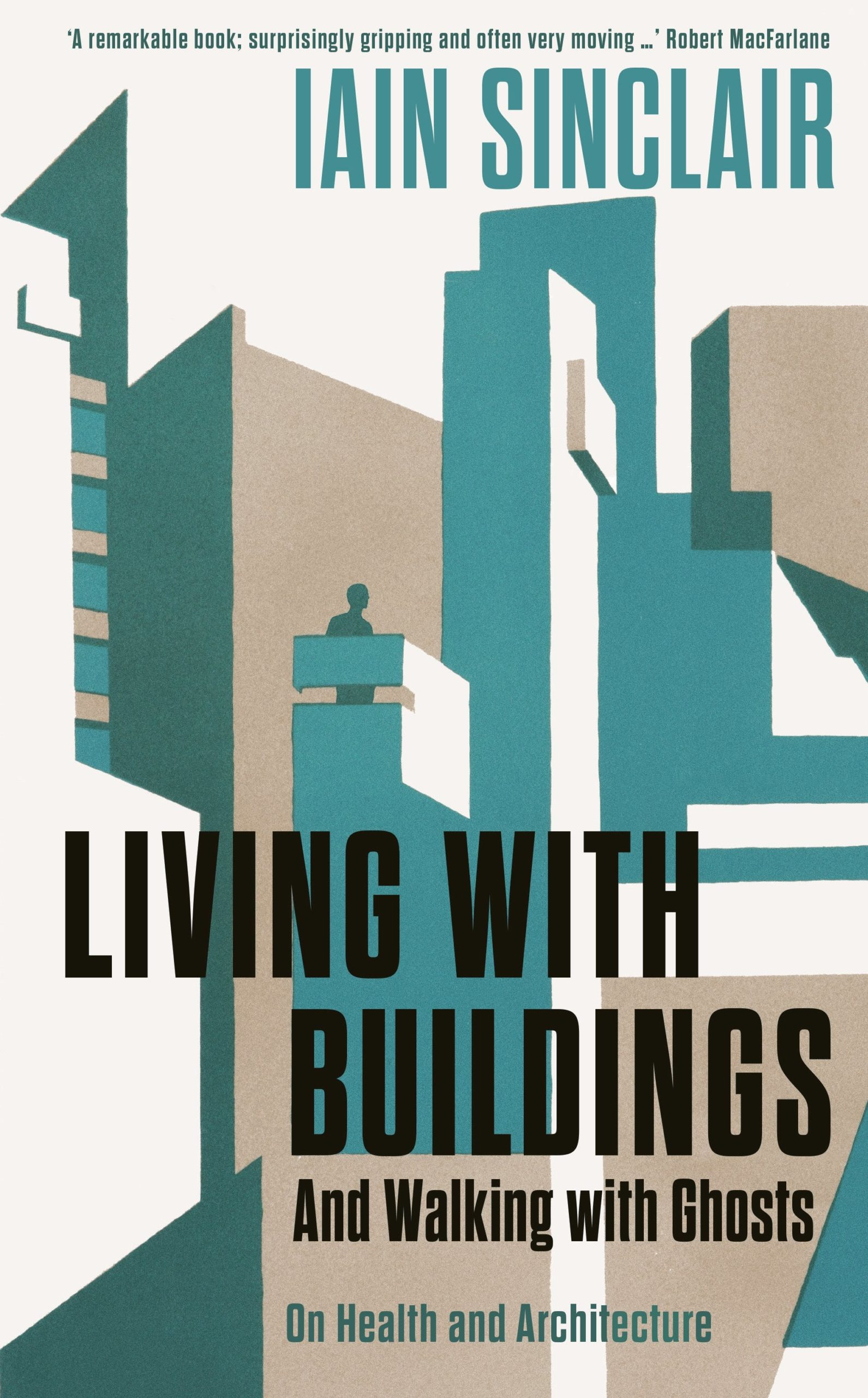Living With Buildings | Iain Sinclair | Charlie Byrne's